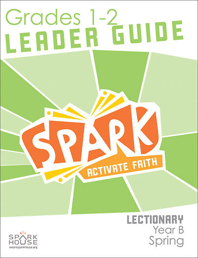 Spark Lectionary Grades 1-2 Leader Guide Spring Year B