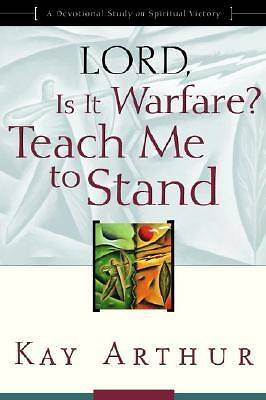 Lord, Is It Warfare? Teach Me to Stand: