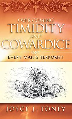 Over Coming Timidity and Cowardice