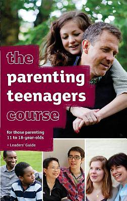 The Parenting Teenagers Course Leaders Guide - Us Edition
