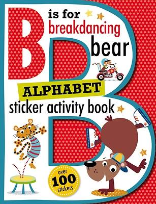 B Is for Breakdancing Bear Alphabet Sticker Activity Book