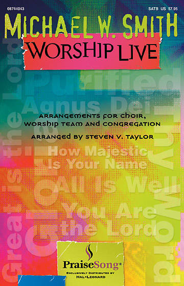 Michael W. Smith Worship Live Choral Book