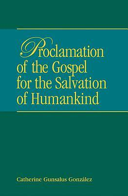 Proclamation of the Gospel for the Salvation of Humankind