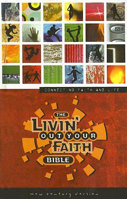 The Livin Out Your Faith Bible, New Century Version