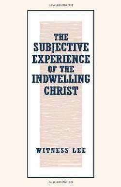 The Subjective Experience of the Indwelling Christ