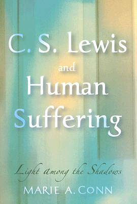 C. S. Lewis and Human Suffering