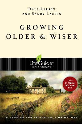 LifeGuide Bible Study - Growing Older and Wiser