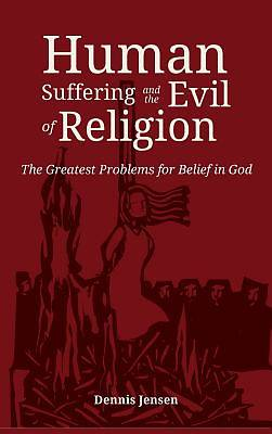 Human Suffering and the Evil of Religion
