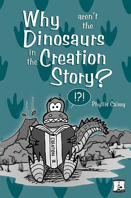 Why Arent the Dinosaurs in the Creation Story?