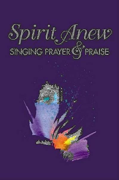 Spirit Anew~Singing Prayer & Praise