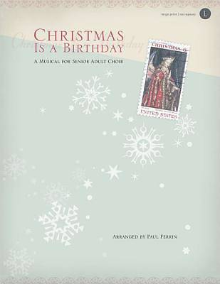 Christmas Is A Birthday Choral Book