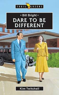 Bill Bright Dare to Be Different