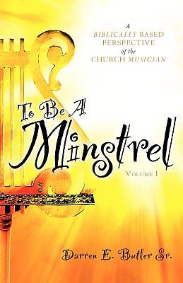 To Be a Minstrel