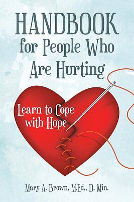 Handbook for People Who Are Hurting