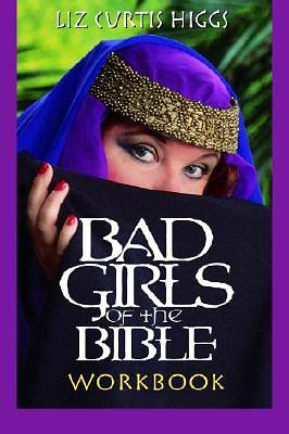 Bad Girls of the Bible Workbook