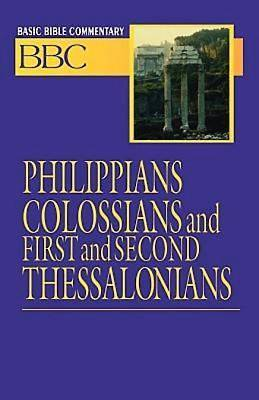 Basic Bible Commentary Philippians, Colossians, First and Second Thessalonians