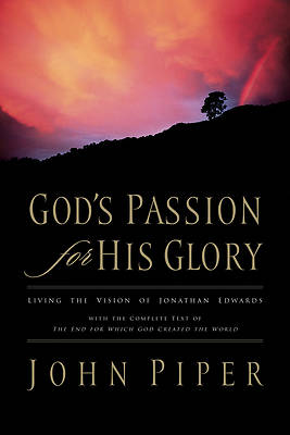 Gods Passion for His Glory