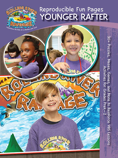 Vacation Bible School (VBS) 2018 Rolling River Rampage Younger Rafter Reproducible Fun Pages (Grades Preschool-2nd)