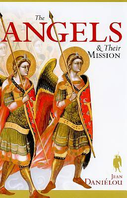 The Angels & Their Mission