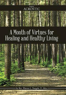 A Month of Virtues for Healing and Healthy Living