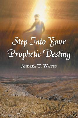 Step Into Your Prophetic Destiny