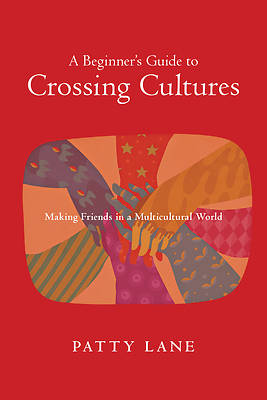 A Beginners Guide to Crossing Cultures