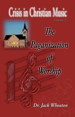 The Paganization of Worship
