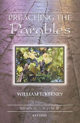 Preaching the Parables Series II, Cycle B