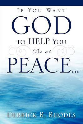 If You Want God to Help You Be at Peace...