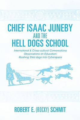 Chief Isaac Juneby and the Hell Dogs School
