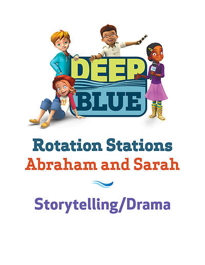 Deep Blue Rotation Station: Abraham and Sarah - Storytelling/Drama Station Download