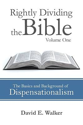 Rightly Dividing the Bible Volume One