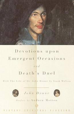 Devotions Upon Emergent Occasions and Deaths Duel