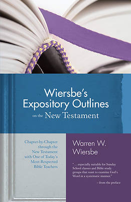 Wiersbes Expository Outlines on the New Testament