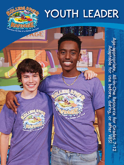 Vacation Bible School (VBS) 2018 Rolling River Rampage Youth Leader Book
