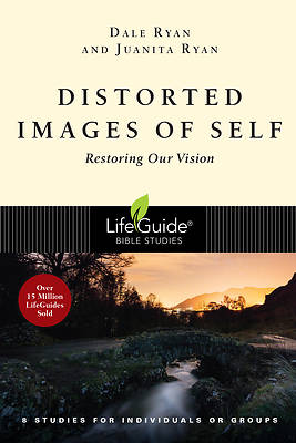 LifeGuide Bible Studies Distorted Images of Self