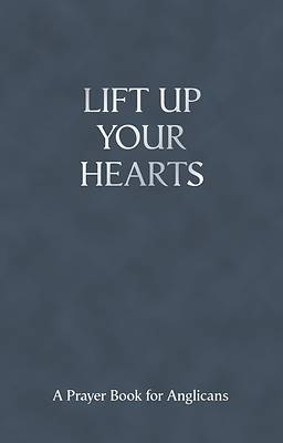 Lift Up Your Hearts - A Pray Book for Anglicans