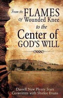 From the Flames of Wounded Knee to the Center of Gods Will
