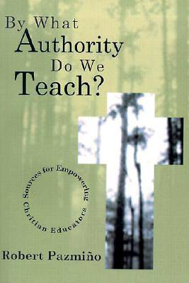 By What Authority Do We Teach?