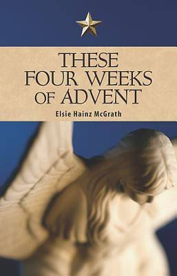 These Four Weeks of Advent