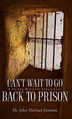 Cant Wait to Go Back to Prison