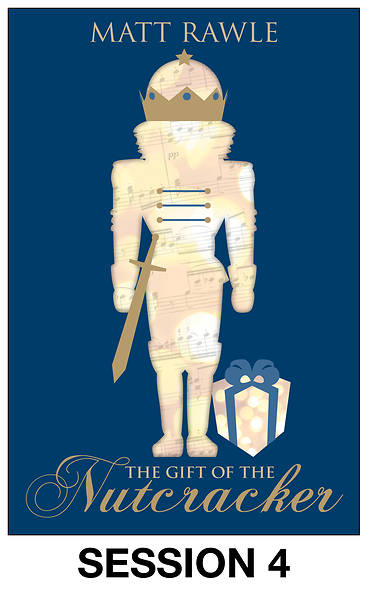 The Gift of Nutcracker Streaming Video Session 4