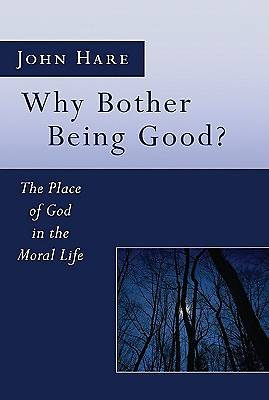 Why Bother Being Good?