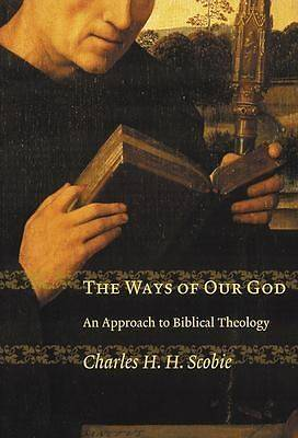 The Ways of Our God: An Approach to Biblical Theology