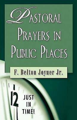 Just In Time! Pastoral Prayers in Public Places - eBook [Adobe-PDF]