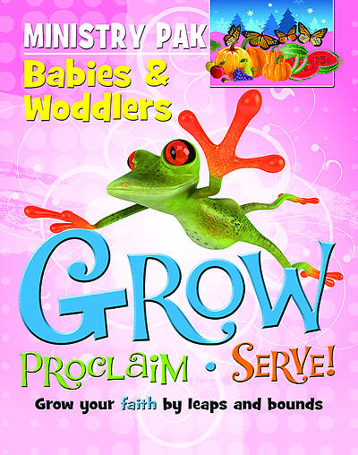 Grow, Proclaim, Serve! Babies & Woddlers