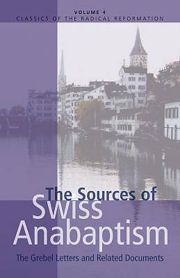 The Sources of Swiss Anabaptism