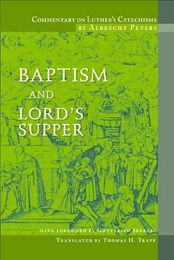 Commentary on Luthers Catechisms, Baptism