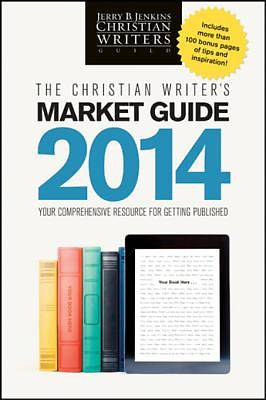 The Christian Writers Market Guide 2014 [ePub Ebook]