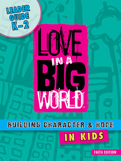 Love In A Big World: Getting Started! K-2 Leader (5 Sessions) Download